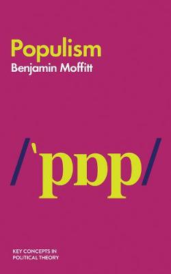 Populism - Key Concepts in Political Theory (Hardback)