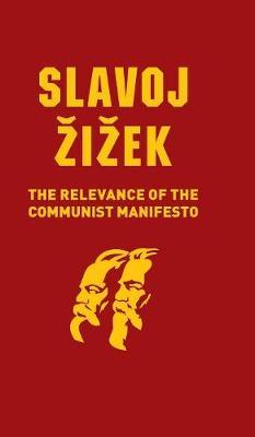 The Relevance of the Communist Manifesto (Hardback)
