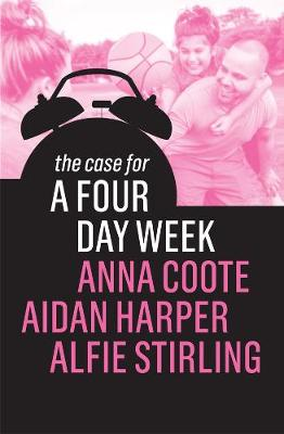 The Case for a Four Day Week (Paperback)