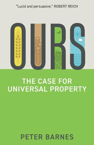 Ours: The Case for Universal Property (Hardback)