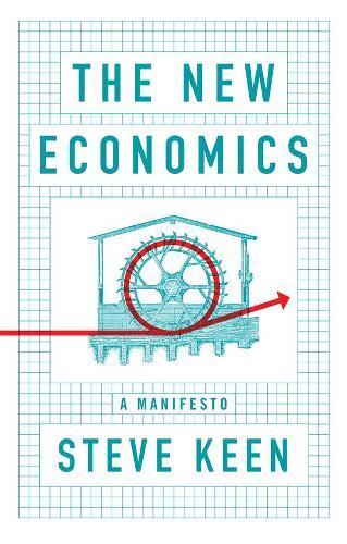 The New Economics: A Manifesto (Paperback)