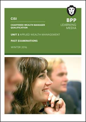 CISI Masters Wealth Management Unit 3 Winter 2016: Practice Examinations (Paperback)
