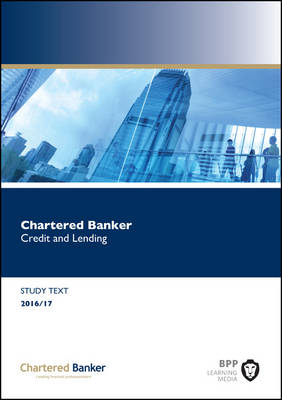 Chartered Banker Credit and Lending: Study Text (Paperback)