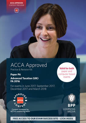 ACCA P6 Advanced Taxation FA2016: Practice and Revision Kit (Paperback)