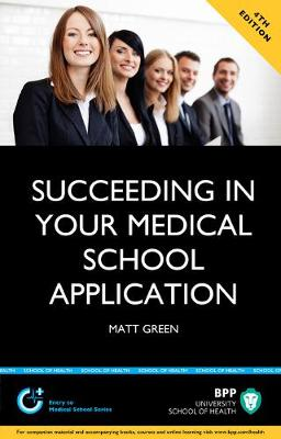 Succeeding in Your Medical School Application: How to Prepare the Perfect UCAS Personal Statement: Study Text (Paperback)