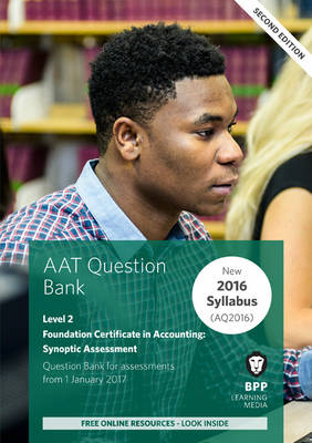 AAT Foundation Certificate in Accounting Level 2 Synoptic Assessment: Question Bank (Paperback)