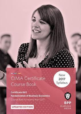 CIMA BA1 Fundamentals of Business Economics: Coursebook (Paperback)