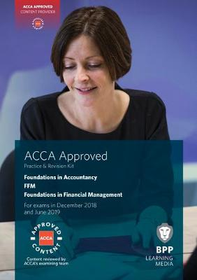 FIA Foundations in Financial Management FFM: Practice and Revision Kit (Paperback)