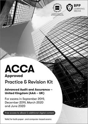 ACCA Advanced Audit and Assurance (UK): Practice and Revision Kit (Paperback)