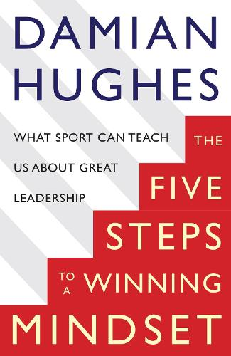 The Winning Mindset: What Sport Can Teach Us About Great Leadership (Paperback)