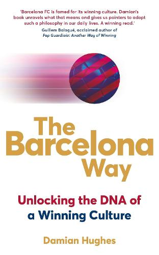 The Barcelona Way: Unlocking the DNA of a Winning Culture (Paperback)