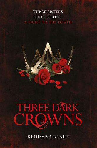 Three Dark Crowns - Three Dark Crowns (Paperback)