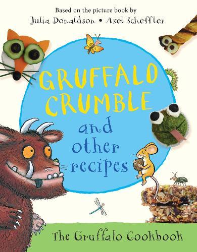 Gruffalo Crumble and Other Recipes: The Gruffalo Cookbook (Hardback)