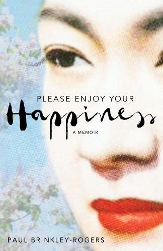 Please Enjoy Your Happiness: A Memoir (Hardback)