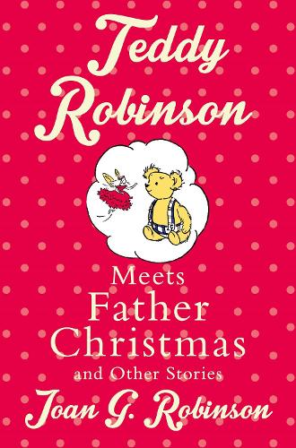 Teddy Robinson meets Father Christmas and other stories (Paperback)