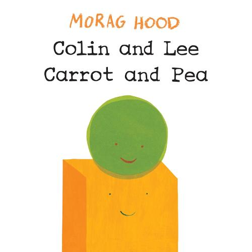Colin and Lee, Carrot and Pea (Hardback)