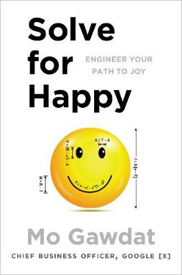 Solve For Happy: Engineer Your Path to Joy (Hardback)