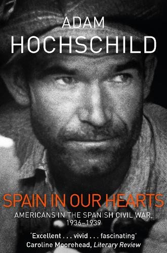 Spain in Our Hearts: Americans in the Spanish Civil War, 1936-1939 (Paperback)