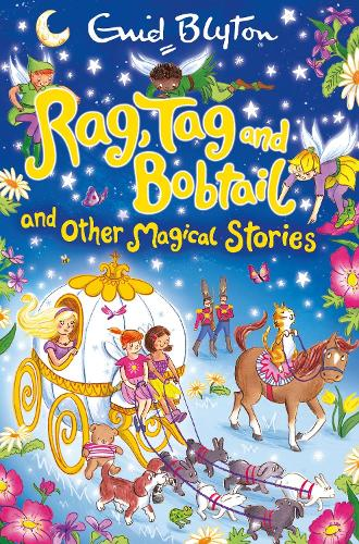 Rag, Tag and Bobtail and other Magical Stories (Paperback)