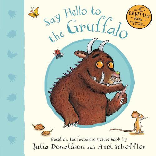 Say Hello to the Gruffalo - Gruffalo Baby (Board book)