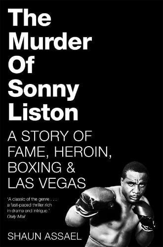 The Murder of Sonny Liston: A Story of Fame, Heroin, Boxing & Las Vegas (Paperback)