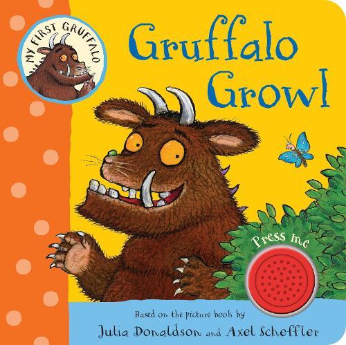 My First Gruffalo: Gruffalo Growl - My First Gruffalo (Board book)