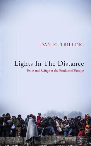 Lights In The Distance: Exile and Refuge at the Borders of Europe (Hardback)