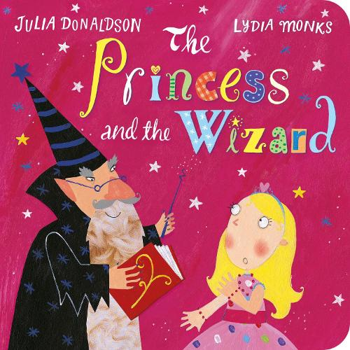 The Princess And The Wizard By Julia Donaldson Lydia Monks