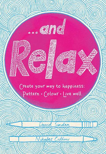 ...and Relax: Pattern, Colour, Live Well (Paperback)