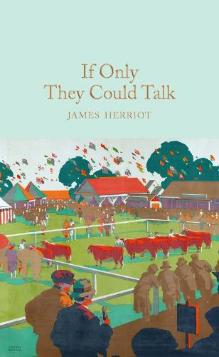 If Only They Could Talk - Macmillan Collector's Library (Hardback)
