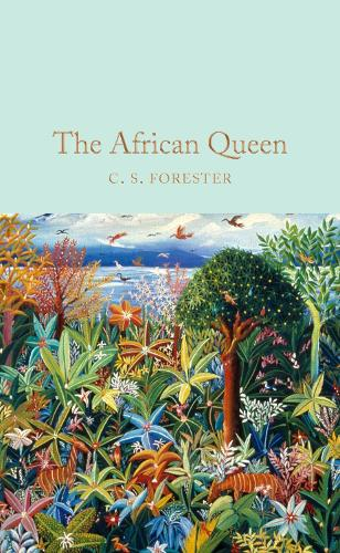 The African Queen - Macmillan Collector's Library (Hardback)