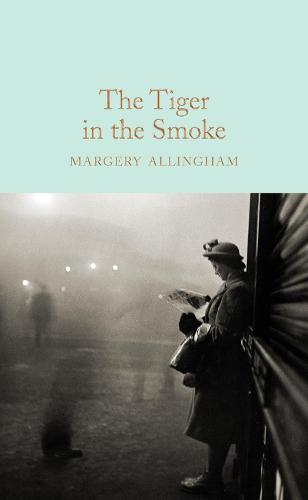 The Tiger in the Smoke - Macmillan Collector's Library (Hardback)
