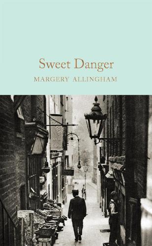Sweet Danger - Macmillan Collector's Library (Hardback)