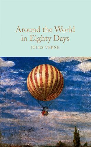 Around the World in Eighty Days - Macmillan Collector's Library (Hardback)