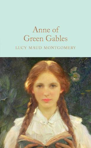 Anne of Green Gables - Macmillan Collector's Library (Hardback)