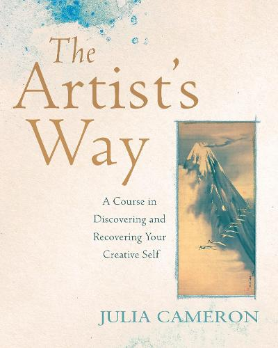 The Artist's Way: A Course in Discovering and Recovering Your Creative Self (Paperback)