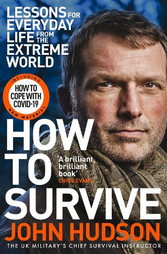 How to Survive: Lessons for Everyday Life from the Extreme World (Paperback)