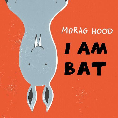 I Am Bat (Hardback)