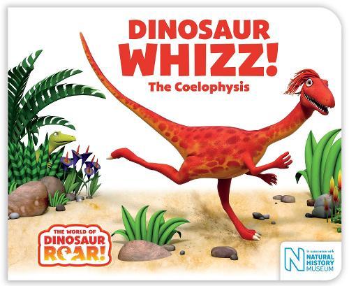 Dinosaur Whizz! The Coelophysis - The World of Dinosaur Roar! (Board book)