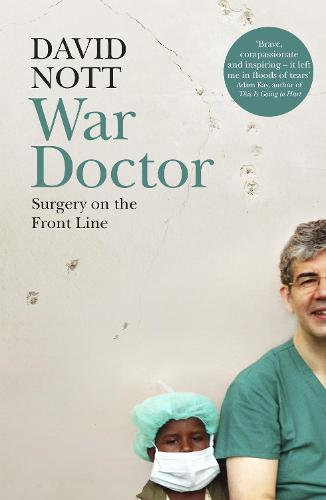 War Doctor: Surgery on the Front Line (Hardback)