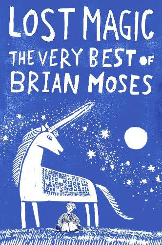 Lost Magic: The Very Best of Brian Moses (Paperback)