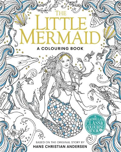 The Little Mermaid Colouring Book - Macmillan Classic Colouring Books  (Paperback)