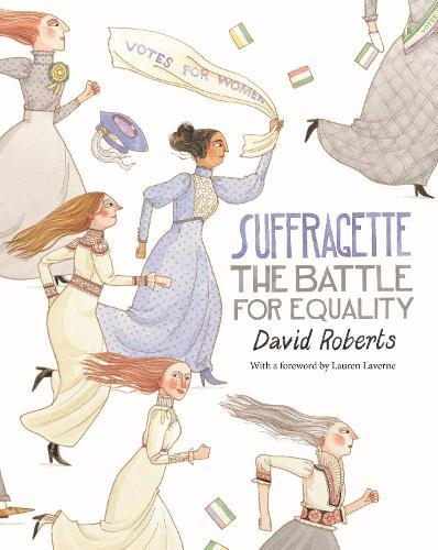 Suffragette: The Battle for Equality (Hardback)