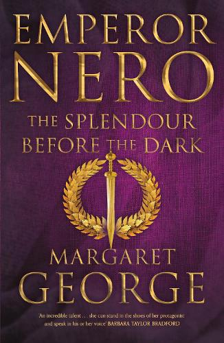 Emperor Nero: The Splendour Before The Dark - Nero Series (Hardback)