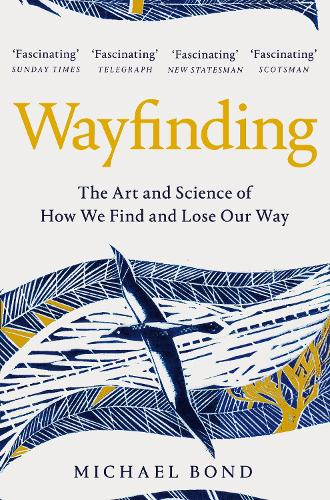 Wayfinding: The Art and Science of How We Find and Lose Our Way (Paperback)
