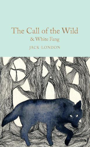 The Call of the Wild & White Fang - Macmillan Collector's Library (Hardback)