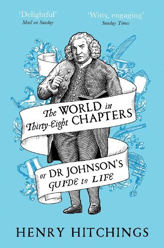 The World in Thirty-Eight Chapters or Dr Johnson's Guide to Life (Paperback)