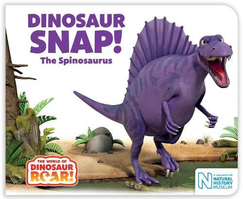 Dinosaur Snap! The Spinosaurus - The World of Dinosaur Roar! (Board book)