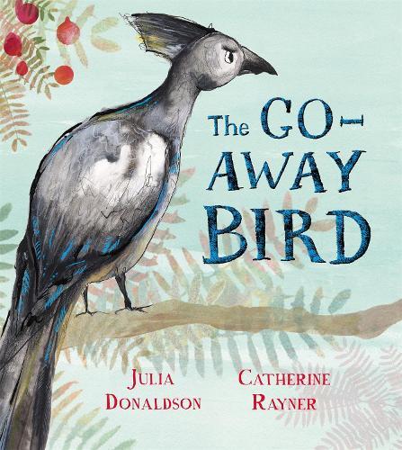 The Go-Away Bird (Hardback)