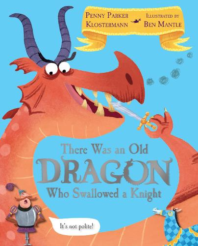 There Was An Old Dragon Who Swallowed A Knight (Paperback)